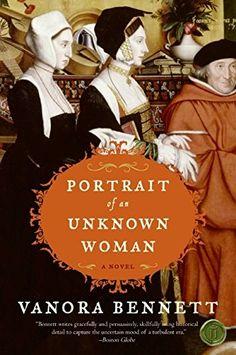 Portrait of an Unknown Woman: A Novel by Vanora Bennett http://www.amazon.com/dp/0061252565/ref=cm_sw_r_pi_dp_qaImxb1HDTZ6X