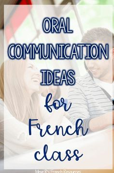 French oral communication ideas - Get tips and teaching strategies for increasing your French students' oral communication skills. Learn how to provide meaningful and authentic practice daily in your French class so your students get comfortable with conversational French. Get helpful ideas for the Core French and immersion classroom.