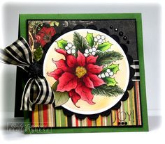 Use Penny Black Poinsettia stamp.  SU Basic Black, Very Vanilla & Green(?) card stock.  SB Circle & Scalloped Circle die. Checked Ribbon