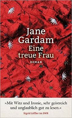 Eine treue Frau: Roman: Amazon.de: Jane Gardam, Isabel Bogdan: Bücher
