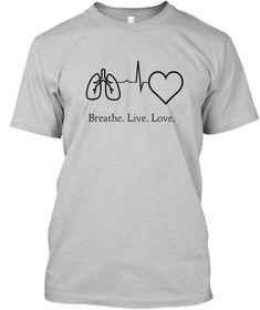 Breathe.Live.Love. Light Steel T-Shirt Front