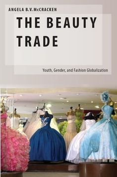 LSE Review of Books – Book Review: The Beauty Trade: Youth, Gender and Fashion Globalization by Angela B.V. McCracken