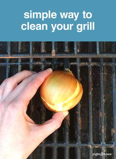 Check out this grill cleaning hack! Cut an onion in half and rub it on a hot grill. The heat and the juices from the onion will wipe away any grime and build up on your grill.
