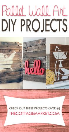 Pallet Wall Art DIY Projects - The Cottage Market#PalletWallArt, #PalletArt, #PalletDIY