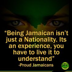 Jamaican and PROUD!!!