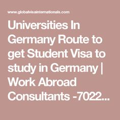 Universities In Germany Route to get Student Visa to study in Germany | Work Abroad Consultants -70222 13466