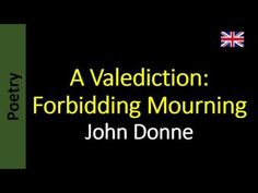 a literary analysis of a valediction forbidding mourning by john donne A short analysis of john donne's 'a valediction: a valediction: forbidding mourning as virtuous men pass mildly away tags: a valediction forbidding mourning, analysis, books, english literature, john donne, literary criticism.