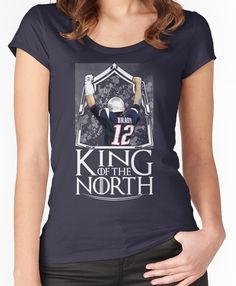 Tom Brady King Of The North New England Patriots Football Shirt Women s  Fitted Scoop T- 93300754e