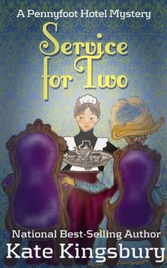 Service For Two (1994) (The third book in the Pennyfoot Hotel series) A novel by Kate Kingsbury