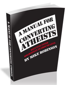 "check out my new video - apologetics book trailer - ""A Manual for Converting Atheists"" an answer to hyper-aggressive New Atheist Peter Boghossian https://www.youtube.com/watch?v=okoP-T0z8ME"