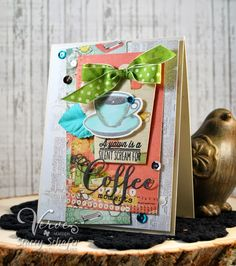 Card by Stacey Schafer using Verve's Coffee set and Coffee Word Die. #vervestamps