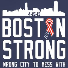 Boston strong - Proud to be living in Boston Boston Strong, In Boston, Boston Red Sox, Boston Marathon Bombing, Red Sox Nation, Boston Sports, Boston Massachusetts, How To Make Tshirts, Boston Celtics