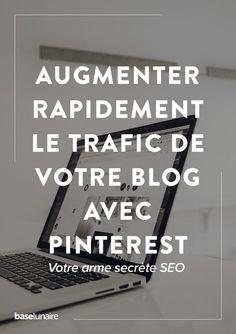 Augmenter rapidement le trafic de votre blog avec Pinterest - Base Lunaire