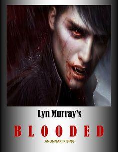 BLOODED [Anunnaki Rising] (THE BLOODED SAGA) by Lyn Murray, http://www.amazon.com/dp/B00GIFY9GC/ref=cm_sw_r_pi_dp_CHsPsb05QCTEJ