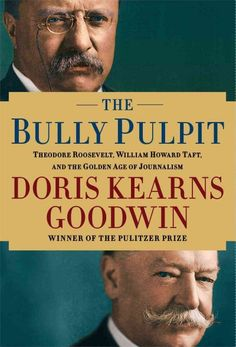 The Bully Pulpit: Theodore Roosevelt, William Howard Taft, and the Golden Age of Journalism: Doris Kearns Goodwin: 9781416547860 One of America's best biographers and writers of history.on Teddy Roosevelt. New Books, Good Books, Books To Read, Dreamworks, William Howard Taft, Thing 1, Theodore Roosevelt, Edith Roosevelt, President Roosevelt