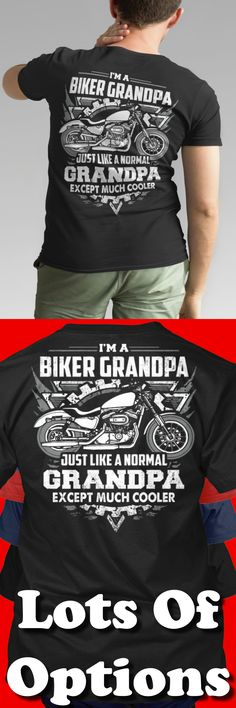 Biker Shirt: Are You A Biker Grandpa? Great Motorcycle Gift! Lots Of Sizes & Colors. Like Custom Motorcycles, Baggers, Choppers, Harley Davidson Bikes or the Biker Life? Strict Limit Of 5 Shirts! Treat Yourself & Click Now! https://teespring.com/GT86-425