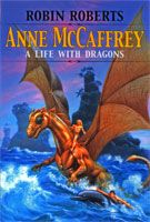 Anne McCaffrey:  Created PERN, a place to which many have escaped.