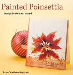 Painted Poinsettia from the Winter 2015 issue of CardMaker Magazine. Order a digital copy here: https://www.anniescatalog.com/detail.html?prod_id=127955
