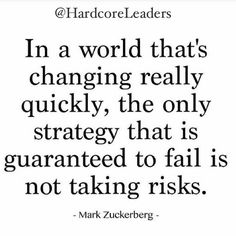 In a world that's changing really quickly the only strategy that is guaranteed to fail is not taking risks- Facebook CEO Mark Zuckerberg  #lead #leader #ceo #leadership #leadbyexample #leadership101 #leadershipquotes #leadfromthefront #leadershipspeaker #leadershiptraining #leadershipdevelopment #entrepreneur #entrepreneurship #entrepreneurshipquotes #startup #startups #startupceo #startupgrind #startupnation #startuplife #business #businessowner #success #businessman #extremeownership…