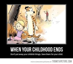 The end of your childhood…
