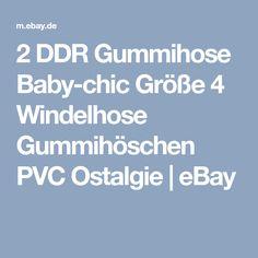 2 DDR Gummihose Baby-chic Größe 4 Windelhose Gummihöschen PVC Ostalgie   eBay