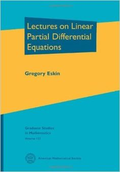 Lectures on linear partial differential equations / Gregory Eskin. 2011. Máis información: http://www.ams.org/bookstore-getitem/item=gsm-123