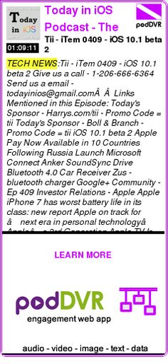 #TECH #PODCAST  Today in iOS Podcast - The Unofficial iOS, iPhone, iPad, Apple Watch and iPod Touch News and iPhone Apps Podcast    Tii - iTem 0409 - iOS 10.1 beta 2    READ:  https://podDVR.COM/?c=24dff101-4a8f-987b-d2de-9fabda05b5e3