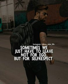 Sometimes we just have to leave not for ego but for self respect Cynical Quotes, Strong Quotes, True Quotes, Positive Quotes, Positive Vibes, Qoutes, Let Her Go Quotes, Best Motivational Quotes, Inspirational Quotes