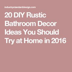 20 DIY Rustic Bathroom Decor Ideas You Should Try at Home in 2016