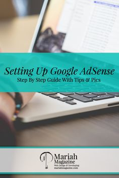 Setting Up Google AdSense - A Step By Step Guide With Tips & Pics
