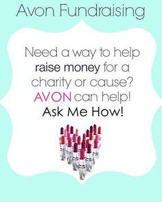 """AVON Fund-Raising Events (Parties) benefit the """"cause"""" for which $$$ is being raised, the """"Hostess"""" (or """"Host"""") of the event AND the AVON Representative. They are fun and effective, and they can be configued in a variety of different ways. Click on the pic to contact us if you would like to know more about scheduling an AVON Fund-Raising Event to benefit your School, Church, Club or Organization. Or even YOURSELF! ~~ Please """"Follow"""" us here on Pinterest. Thank you. Have a wonderful day."""