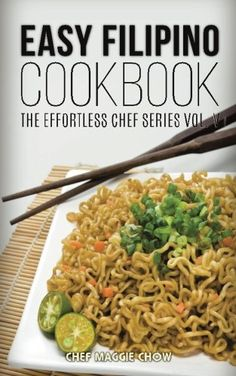 # Free Cooking Books PDF: Free Cooking Book Easy Filipino Cookbook (The Effortless Chef Series) (Volume Best Filipino Recipes, Asian Recipes, Filipino Food, Asian Cooking, Easy Cooking, Cooking Recipes, Wine Recipes, Dessert Recipes, Pancit
