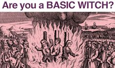 Are You A Basic Witch?