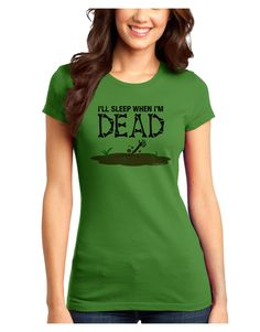 TooLoud Sleep When Dead Juniors T-Shirt