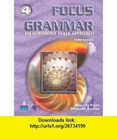 Focus on Grammar 4 An Integrated Skills Approach, Third Edition (9780131900080) Marjorie Fuchs, Margaret Bonner , ISBN-10: 0131900080  , ISBN-13: 978-0131900080 ,  , tutorials , pdf , ebook , torrent , downloads , rapidshare , filesonic , hotfile , megaupload , fileserve