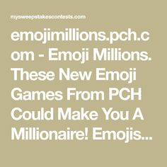 emojimillions.pch.com - Emoji Millions. These New Emoji Games From PCH Could Make You A Millionaire! Emojis are everywhere from mobile phone to text message. Emoji List, Winning Lotto, Make Money Online Surveys, Emoji Characters, Emoji Games, Online Sweepstakes, Face Expressions, News Games, Funny Faces
