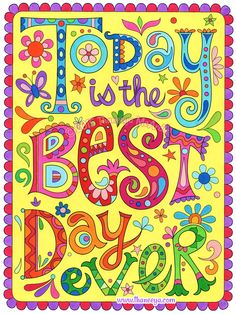 """Today is the best day ever"" - a coloring page from Good Vibes Coloring Book by Thaneeya McArdle Printable Coloring Pages, Coloring Pages For Kids, Coloring Books, Coloring Sheets, Positive Phrases, Positive Vibes, Positive Quotes, Free Coloring, Good Vibes"