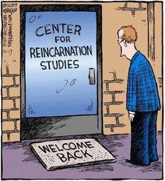 Reincarnation funny :-)
