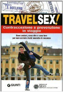 Travel sex! Contraccezione e prevenzione in viaggio