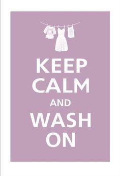 Keep calm & wash on. #laundry