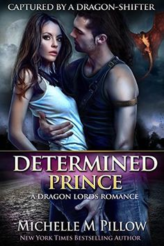 """Read """"Determined Prince A Qurilixen World Novel"""" by Michelle M. Pillow available from Rakuten Kobo. NY Times Bestseller & USA Today Bestseller Dragon-shifter Prince Kyran has studied the Earth people and is ready to a. Paranormal Romance, Romance Novels, Short Novels, Fantasy Romance, Fantasy Books, Cărți Fantasy, Beautiful Book Covers, Free Kindle Books, Book 1"""
