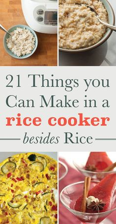 21 Things You Can Make In A Rice Cooker Besides Rice...just a few healthy options in here.