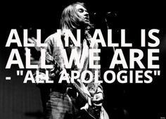 Kurt Cobain/Nirvana All Apologies Lyrics
