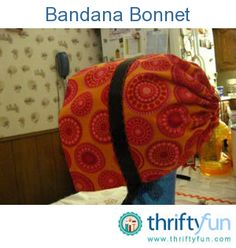 This is a guide about a bandana bonnets craft. Make an old style bonnet using a bandana in your favorite color.