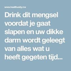 Drink dit mengsel voordat je gaat slapen en uw dikke darm wordt geleegt van alles wat u heeft gegeten tijdens de Dag | Health Unity Kefir, Healthy Drinks, Healthy Tips, Healthy Food, Happy Healthy, Healthy Recepies, Raw Food, Detox Drinks, Healthy Smoothies