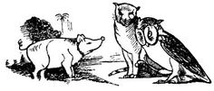 Pig, Owl and Pussycat Do you remember the poem of owl's dear love and his search for a ring for pussy fair? Dear pig sold them his for one shilling and the pair were married by the Turkey who lives on the hill. Another fun black and white drawing from Edward Lear    $6.00