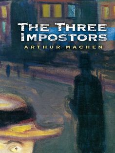 The Three Impostors by Arthur Machen  On the surface, everything appears normal and cheerful in this bustling suburb of neatly laid out homes and well-trimmed hedges. But nothing is really as it seems. For in this world of impostors, conspiracies combine with dark forces to veil a once-ordinary London neighborhood in a cloud of mystery and fear.A masterpiece of Gothic horror and suspense that inspired such writers as H. P. Lovecraft, The Three Impostors is Machen's...