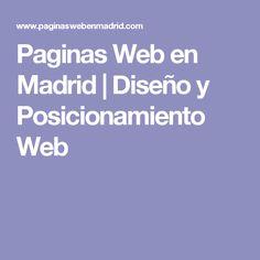 Paginas Web en Madrid | Diseño y Posicionamiento Web Madrid, Design Web