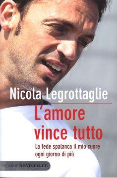 Fino a qualche anno fa, se si parlava di Nicola Legrottaglie non si poteva fare a meno di associare la parola 'amore' a una passerella di bellissime ragazze, frutto di conquiste, di serate brillanti e...