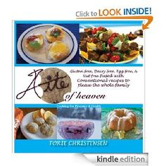 A Bite of Heaven: Gluten-Free, Dairy-Free, Egg-Free, & Nut-Free Fused with Conventional Recipes to Please the Whole Family [Kindle Edition], (gluten free, easy recipes, gluten free recipes, health, health food, healthy living, vegan cookbooks, gluten free cookbook, gluten free vegan recipes, gluten free vegetarian recipes)